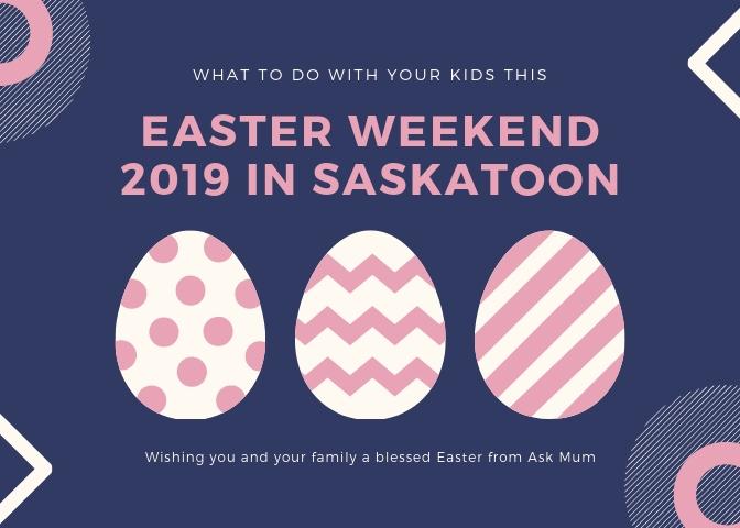 easter weekend 2019 in saskatoon