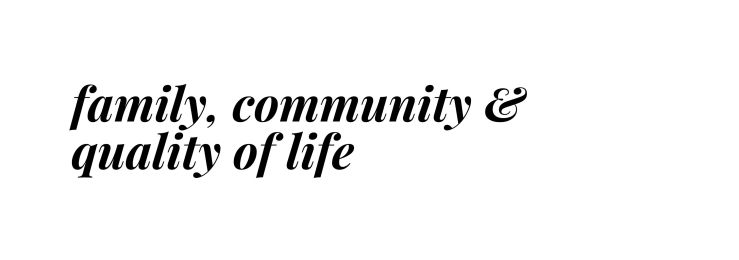 family, community and quality of life